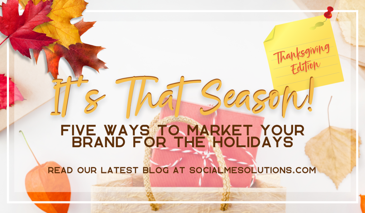 It's That Season! Five Ways to Market Your Brand on Socials for The Holidays