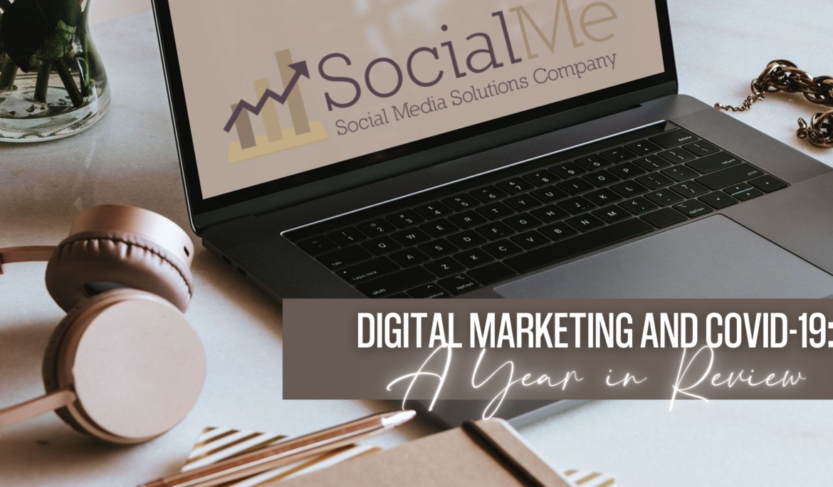 Digital Marketing & COVID-19: A Year in Review