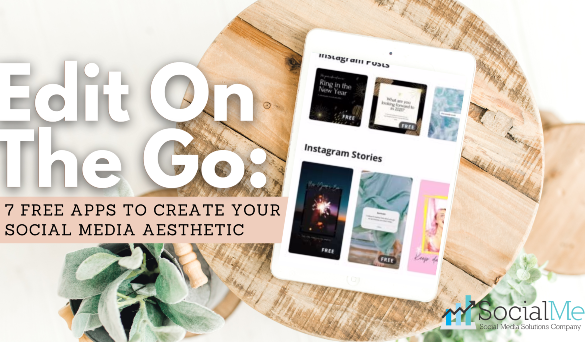7 Editing Apps To Create Your Social Media Aesthetic