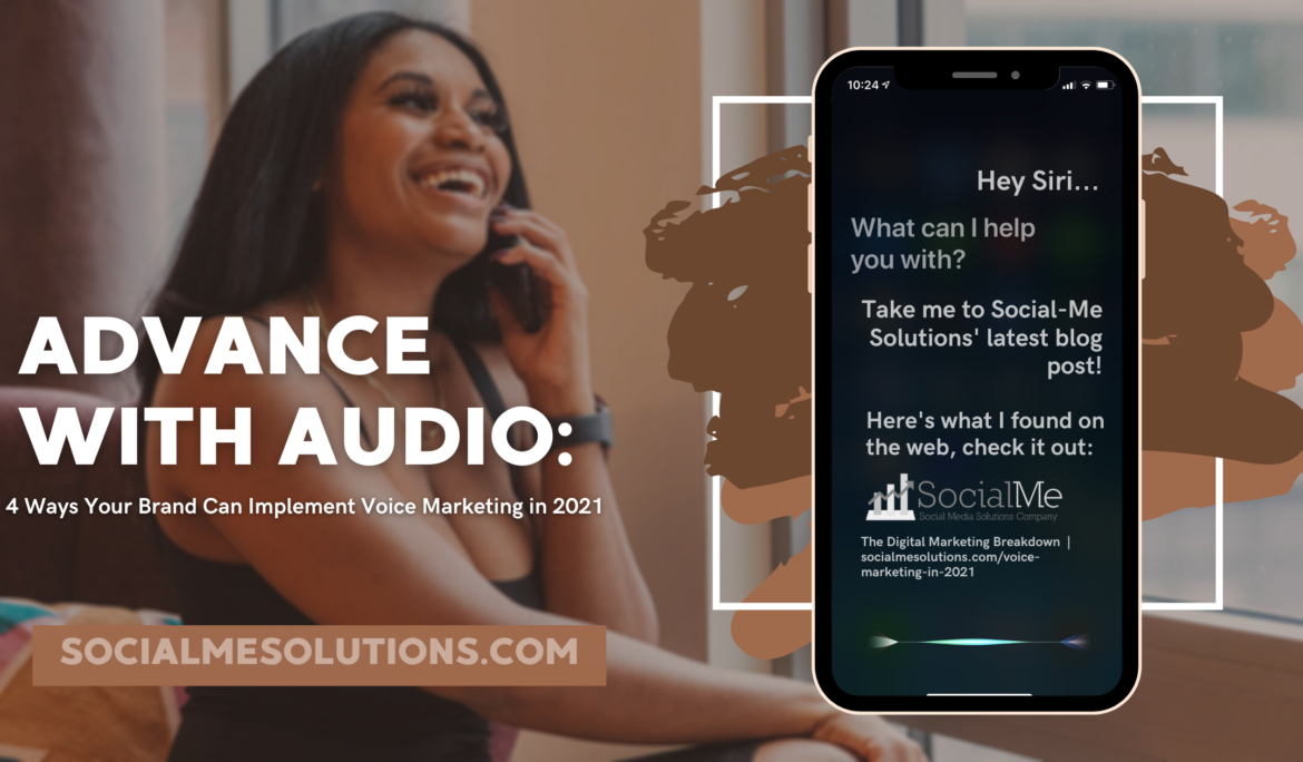 Advance With Audio: 4 Ways Your Brand Can Implement Voice Marketing in 2021