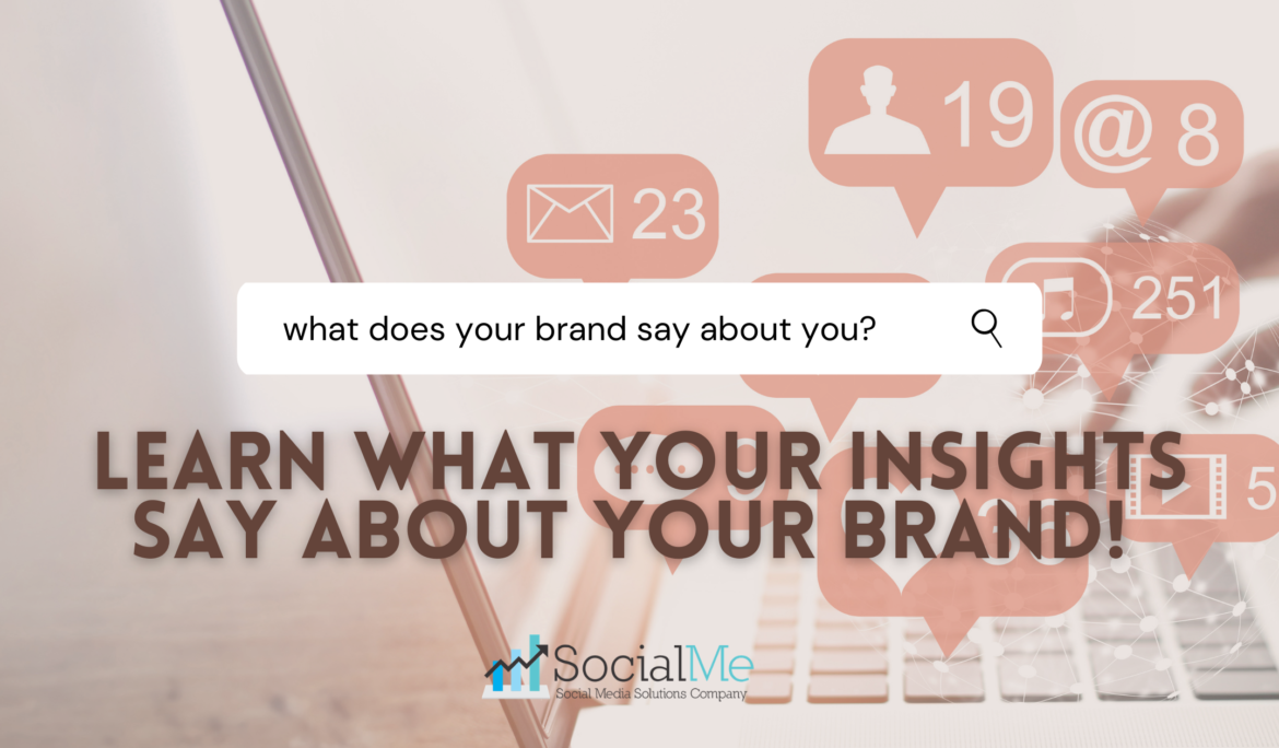 Learn What Your Insights Say About Your Brand!